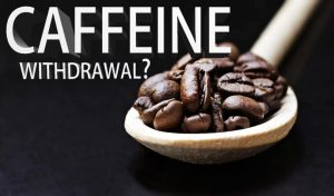 Caffeine withdrawal and how you can avoid it