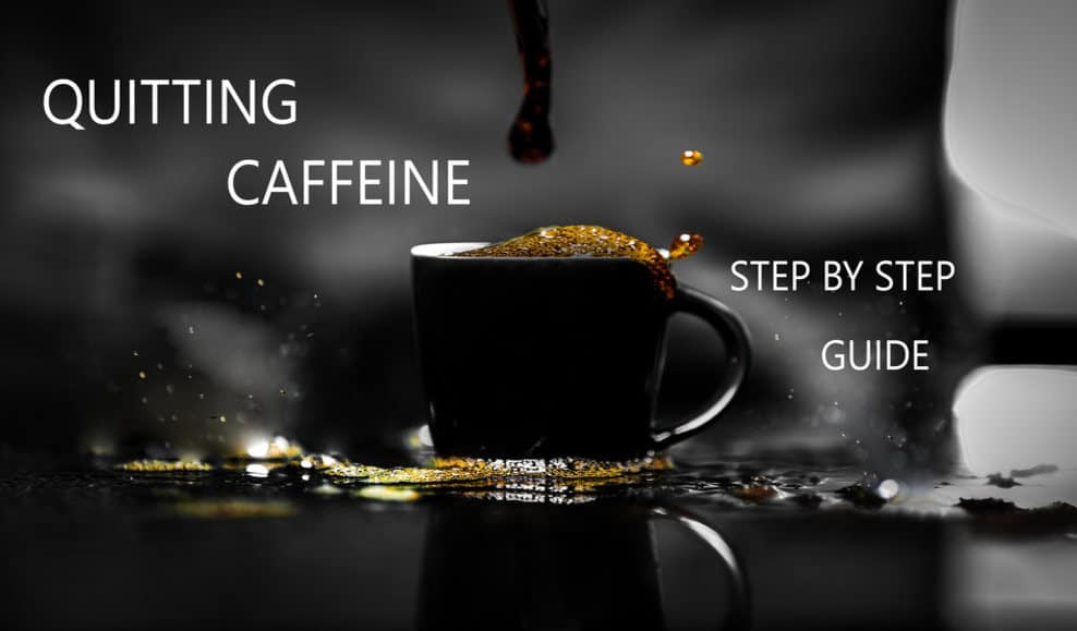 Step by step methods to quit caffeine
