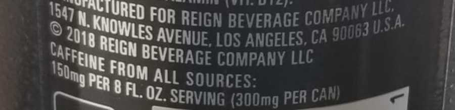 Reign claims to contain 300mg of caffeine per can.