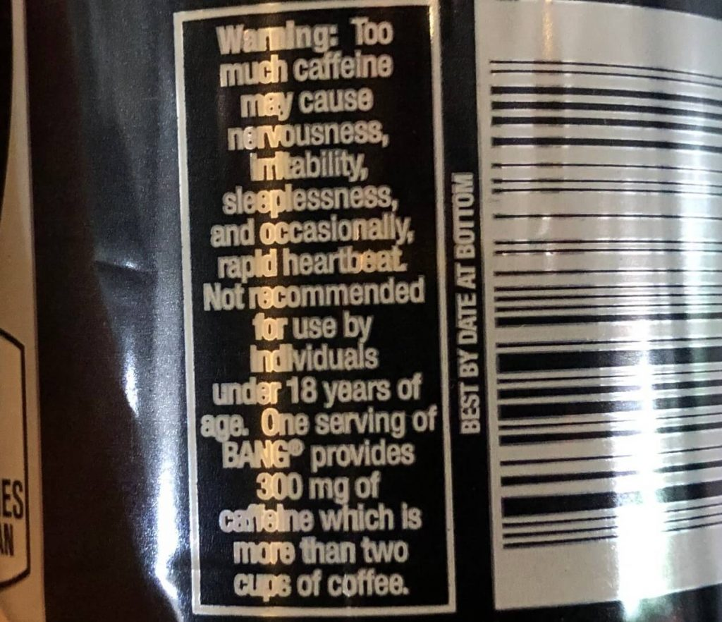 A picture of Bang Energy Drink warning label for caffeine